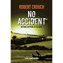 No Accident (The Kent Fisher Mysteries Book 1)