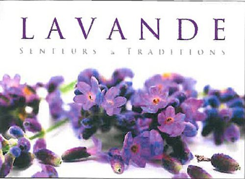 Lavande senteurs et traditions : Edition bilingue français-anglais