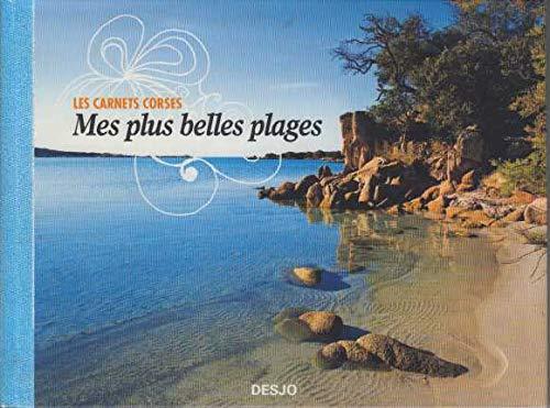 Mes plus belles plages (Les carnets corses) par François Desjobert, Pauline de Sousa, Fabienne Terrone Cianfarani (Broché)