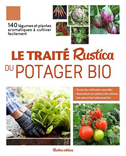 Le traité Rustica du potager bio par Victor Renaud;Christian Dudouet;Annie Lagueyrie-Kraps