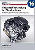 Abgasnachbehandlung bei Dieselmotoren: Partikelfilter, (SCR-) Katalysatoren, Systemprüfung (Krafthand Praxiswissen)
