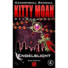 Dämonenbrut 4: Engelslicht (Kitty Moan)