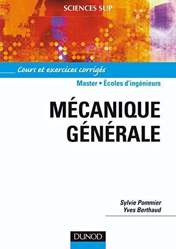 Mécanique générale : Cours et exercices corrigés (Sciences Sup)