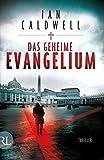 Das geheime Evangelium: Thriller - Ian Caldwell
