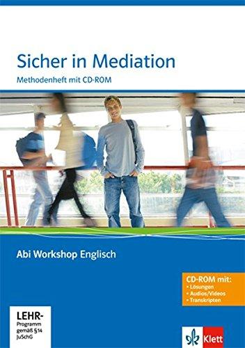 Sicher in Mediation: Methodenheft mit CD-ROM (Abi Workshop Englisch)
