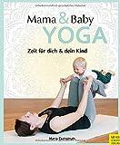 Mama- & Baby-Yoga: Zeit für dich und dein Kind