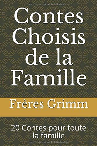 Contes Choisis de la Famille: 20 Contes pour toute la famille