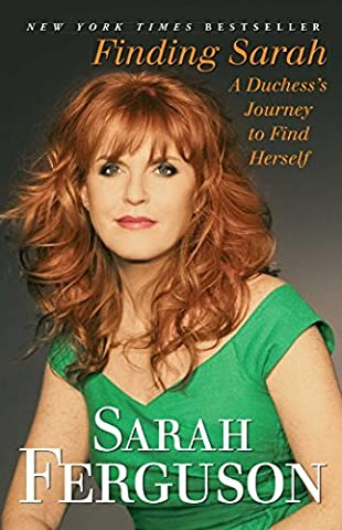 Finding Sarah: A Duchess's Journey to Find Herself by The