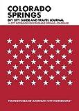 Colorado Springs DIY City Guide and Travel Journal: City Notebook for Colorado Springs, Colorado