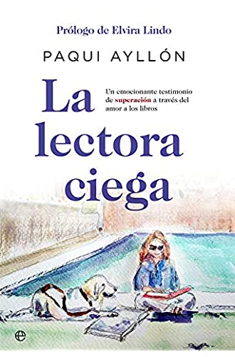 La lectora ciega: Un emocionante testimonio de superación a través del amor a los libros