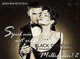BLACK DIAMONDS: Spiel nie mit einem... Milliardär! TEIL 2 (MILLIARDÄR Liebesgeschichte . Dominanz & Unterwerfung!)