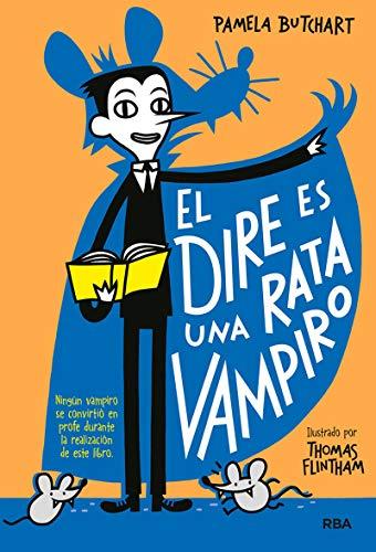 La pandilla Misterio#1. El dire es una rata vampiro (Spanish Edition)