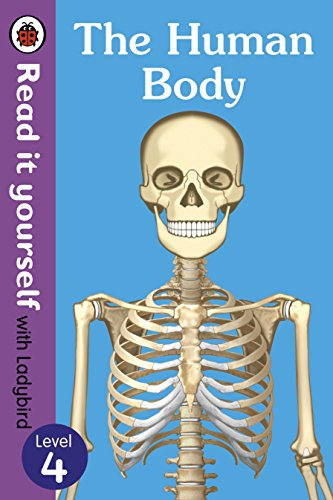 The Human Body - Read It Yourself with Ladybird Level 4