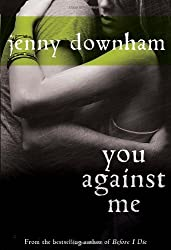 You Against Me by Jenny Downham (2011-09-13)