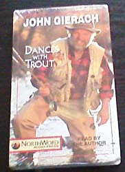 Dances with Trout by John Gierach (1994-11-02)