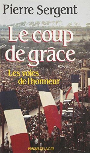 Les Voies de l'honneur (3): Le Coup de grâce