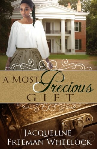 A Most Precious Gift by Jacqueline Freeman Wheelock (2014-08-06)