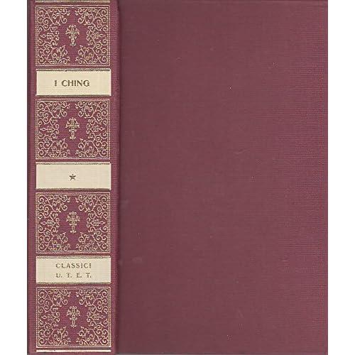 I Ching. Il Libro Della Versatilità