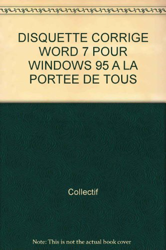 DISQUETTE CORRIGE WORD 7 POUR WINDOWS 95 A LA PORTEE DE TOUS
