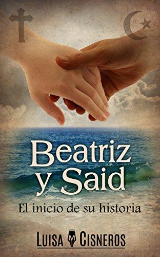Romántica: Beatriz y Said: El inicio de su historia