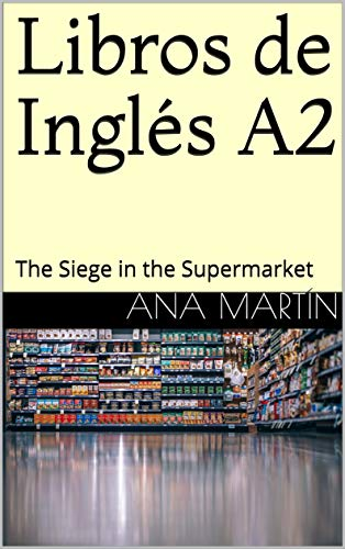Libros Inglés A2: The Siege in the Supermarket English