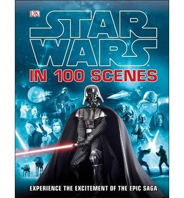 [(Star Wars in 100 Scenes)] [ Dorling Kindersley Publishers Ltd ] [September, 2014]