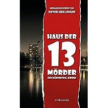 Haus der 13 Mörder: Ein Nürnberg-Krimi