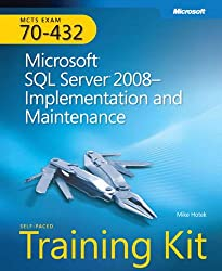 MCTS Self-Paced Training Kit (Exam 70-432): Microsoft® SQL Server® 2008 Implementation and Maintenance: Microsoft SQL Server 2008 - Implementation and Maintenance Book/CD Package (PRO-Certification)