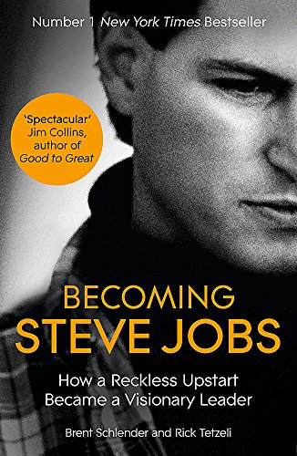Becoming Steve Jobs: The Evolution of a Reckless Upstart into a Visionary Leader por Brent Schlender