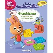 A la maternelle, graphisme Tout petite section 2016 : Premiers pas vers l'écriture (dès 2 ans)