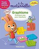 A la maternelle, graphisme Tout petite section 2016 - Premiers pas vers l'écriture (dès 2 ans)