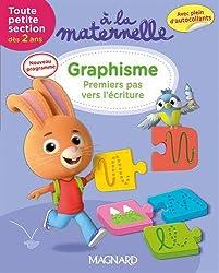 Graphisme Tout petite section : Premiers pas vers l'écriture (dès 2 ans)