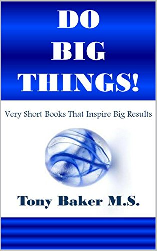 Do Big Things: Very Short Books That Inspire Big Results (Series Book 1)