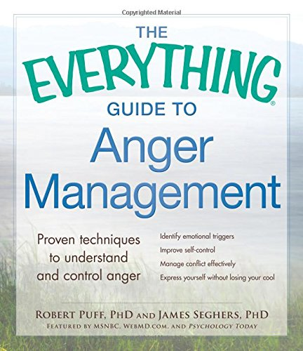 the-everything-guide-to-anger-management-proven-techniques-to-understand-and-control-anger