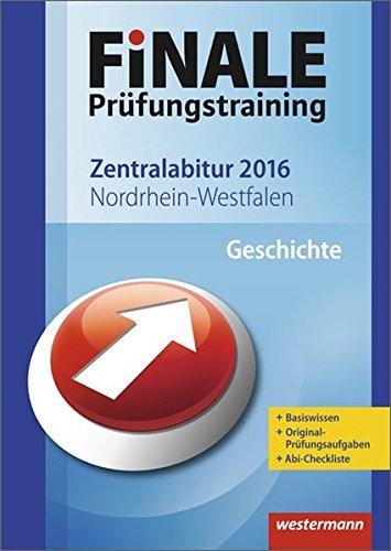 Finale - Prüfungstraining Zentralabitur Nordrhein-Westfalen: Abiturhilfe Geschichte 2016