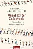 Kleines 1x1 der Seelenkunde: Sich selbst besser verstehen - Dr. Wolfgang Schmidbauer