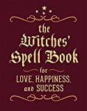 The Witches' Spell Book: For Love, Happiness, and Success (Running Press Mini Book)