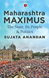 Maharashtra Maximus: The State, Its People and Politics