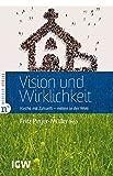Vision und Wirklichkeit: Kirche mit Zukunft - mitten in der Welt (Edition IGW)