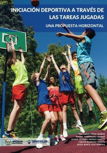 Iniciación deportiva a través de las tareas jugadas: Una propuesta horizontal