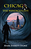 Chicago, The Windigo City (From the Files of the BSI Book 4)