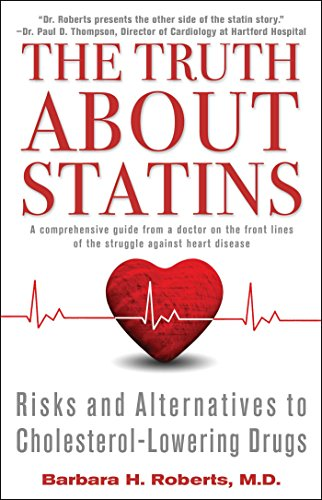 The Truth About Statins: Risks and Alternatives to Cholesterol-Lowering Dru (English Edition)