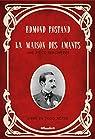 La miaison des Amants, une pièce inachevée par Rostand