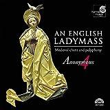 An English Ladymass (Gesänge und Polyphonien des 13. und 14. Jahrhunderts) -