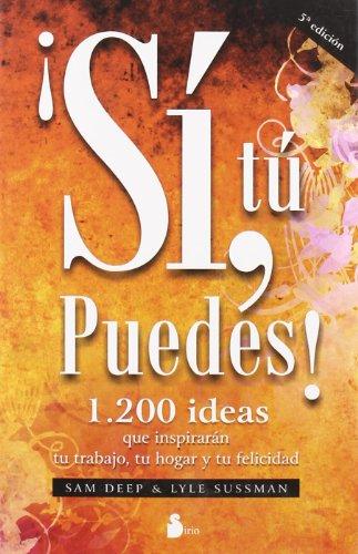 SI, TU PUEDES: 1.200 IDEAS QUE INSPIRARAN TU TRABAJO, TU HOGAR Y TU FELICIDAD (2009)