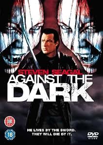 Against The Dark [DVD] [2009]