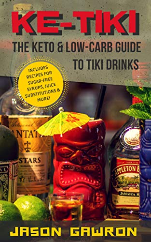 Ke-Tiki: The Keto & Low-Carb Guide to Tiki Drinks (English Edition)