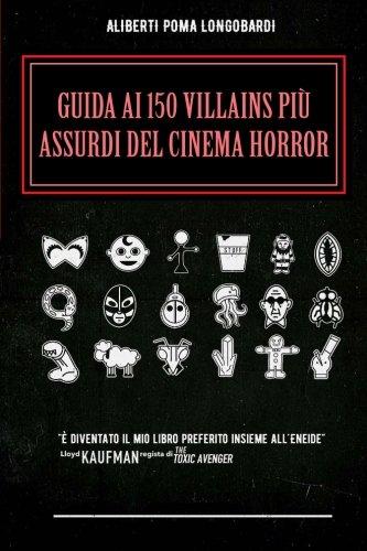 Guida ai 150 villains piu' assurdi del cinema horror (e non solo)