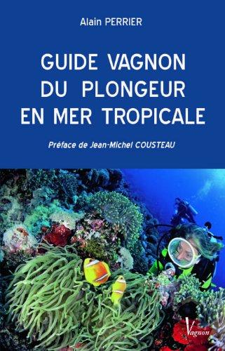 Guide Vagnon du plongeur en mer tropicale par Alain Perrier