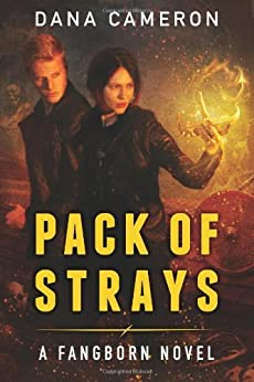 Pack of Strays (The Fangborn Series Book 2) by [Cameron, Dana]